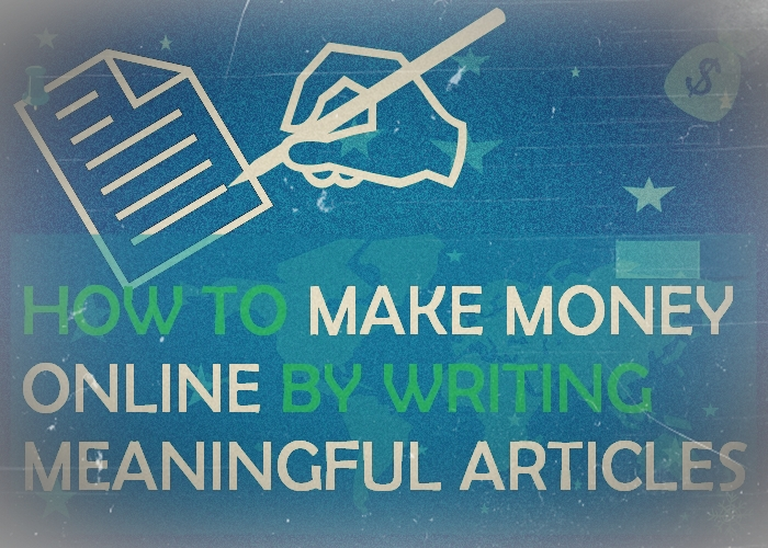 How To Make Money Online By Writing Meaningful Articles / Digital Information World