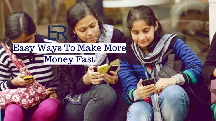 Easy Ways To Make More Money Fast